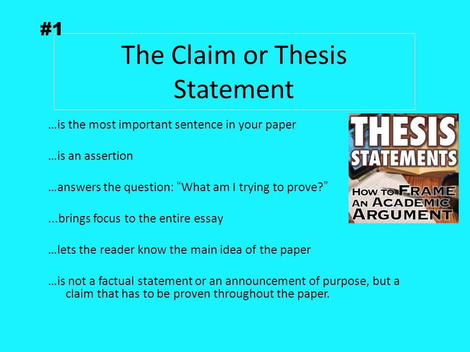 The Claim or Thesis Statement