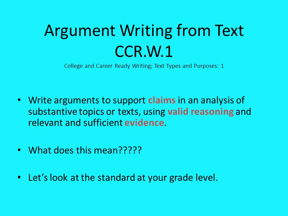 Argument Writing from Text CCR. W
