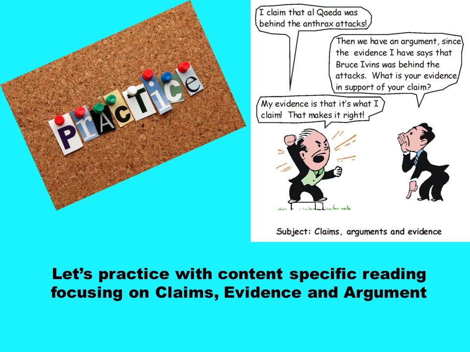 Leslie Let's practice with content specific reading focusing on Claims, Evidence and Argument