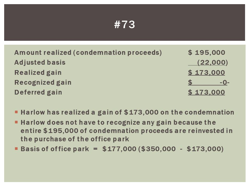#73 Amount realized (condemnation proceeds) $ 195,000