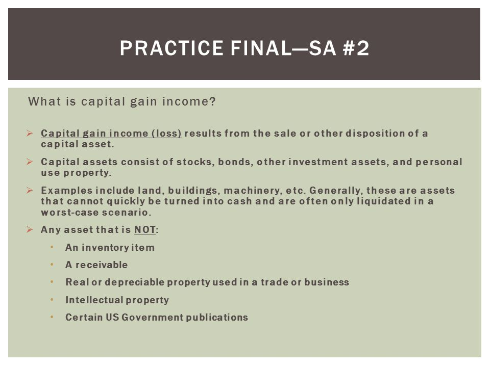 Practice final—SA #2 What is capital gain income