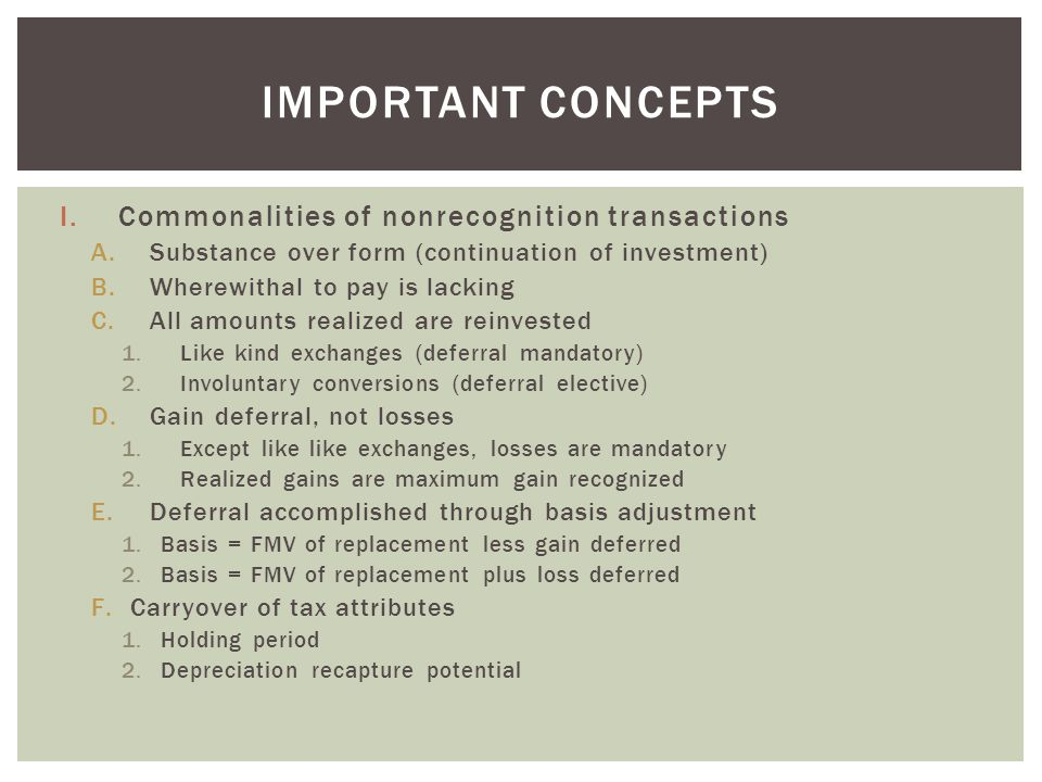 Important concepts Commonalities of nonrecognition transactions