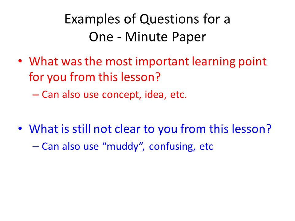 Examples of Questions for a One - Minute Paper