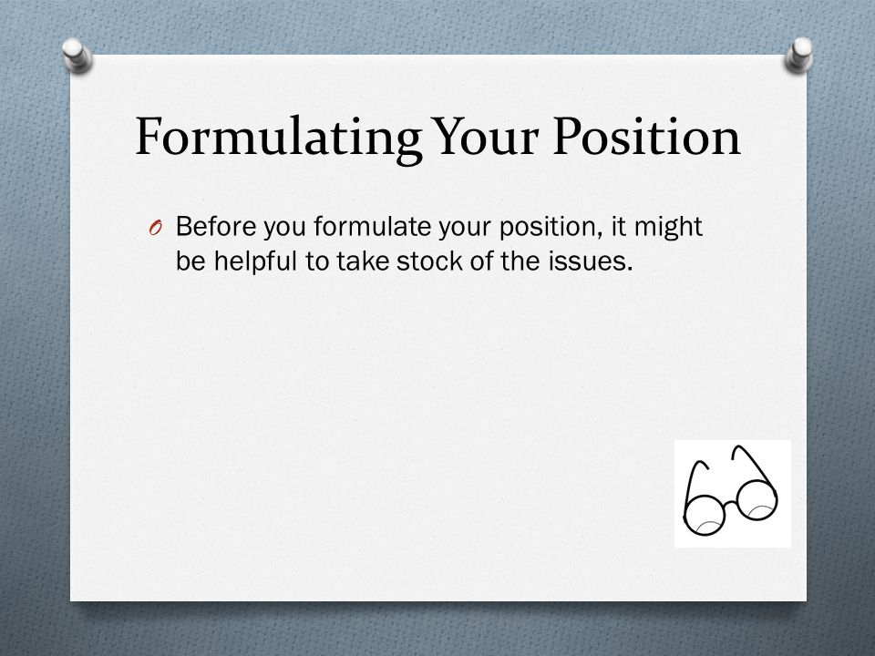 Formulating Your Position