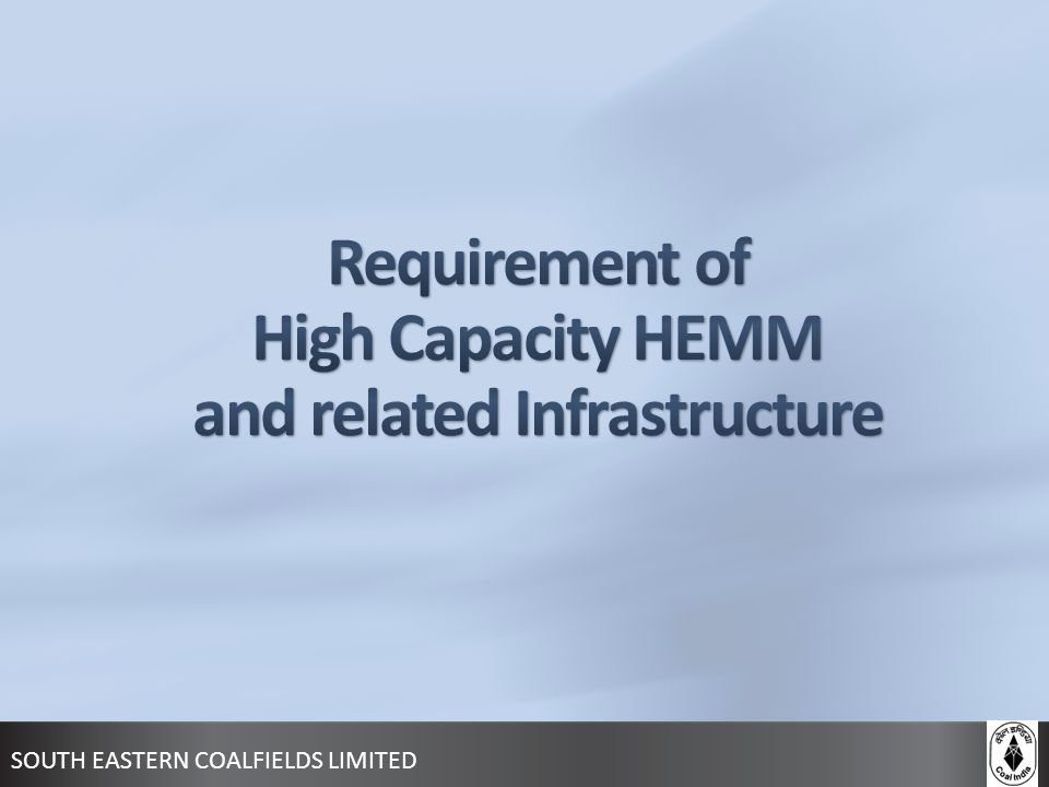 Requirement of High Capacity HEMM and related Infrastructure