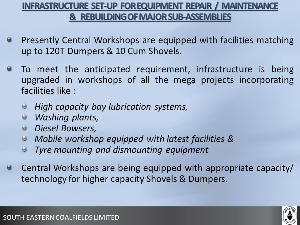 INFRASTRUCTURE SET-UP FOR EQUIPMENT REPAIR / MAINTENANCE & REBUILDING OF MAJOR SUB-ASSEMBLIES