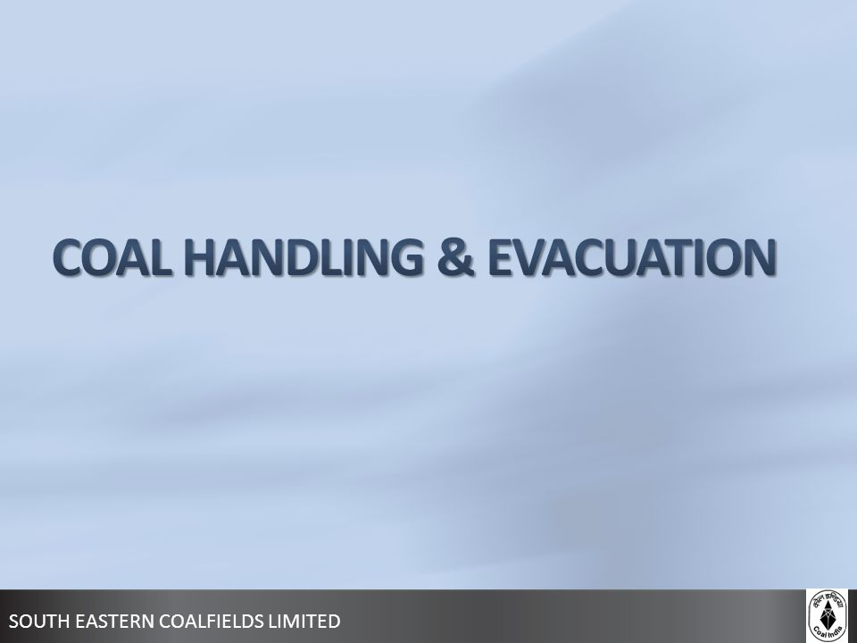 COAL HANDLING & EVACUATION