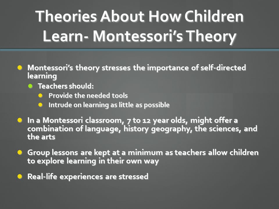 Theories About How Children Learn- Montessori's Theory