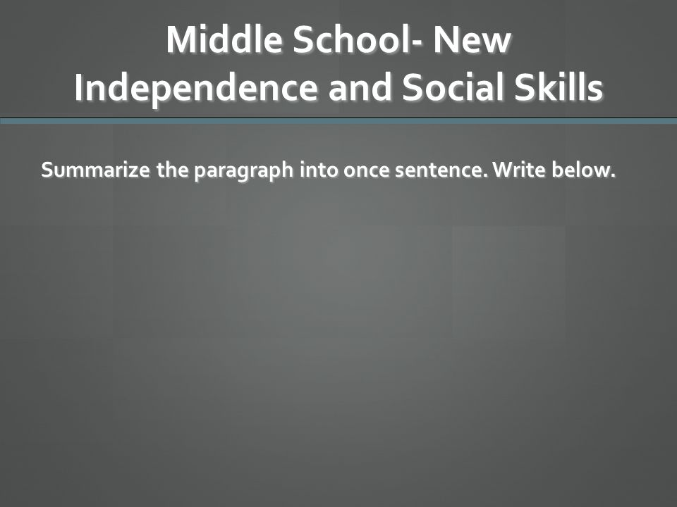 Middle School- New Independence and Social Skills