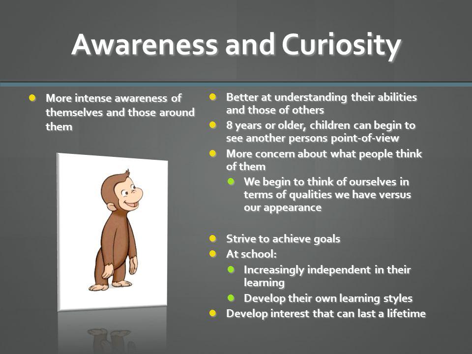 Awareness and Curiosity