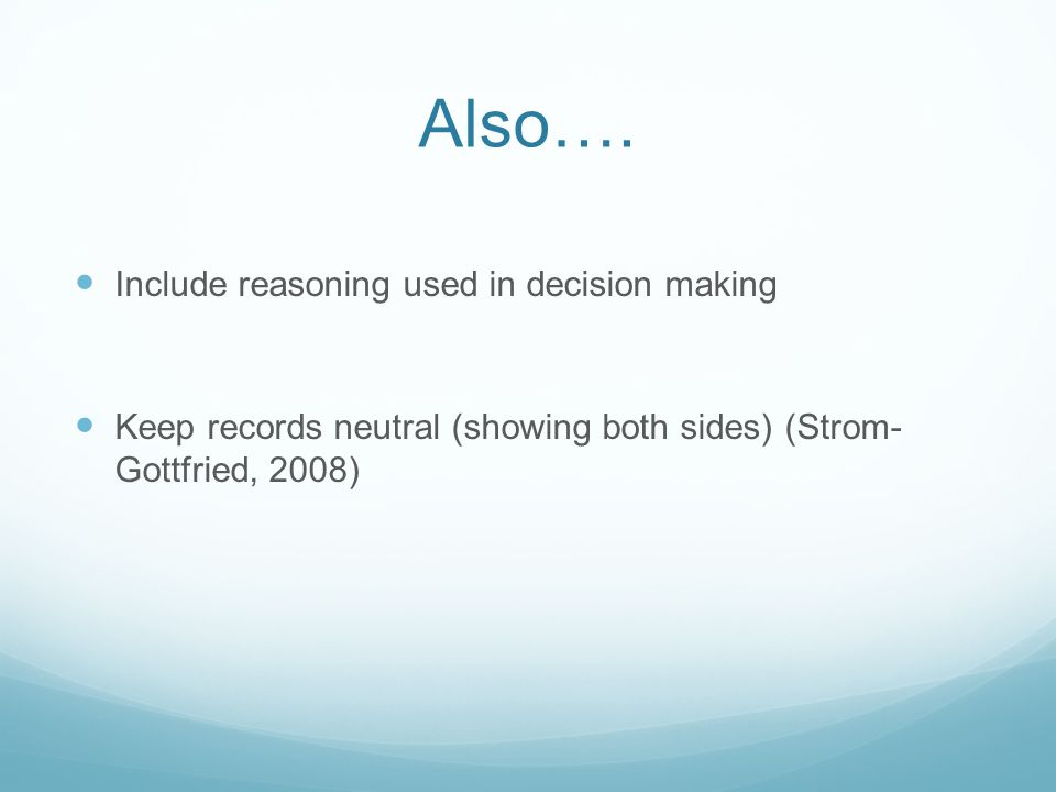Also…. Include reasoning used in decision making