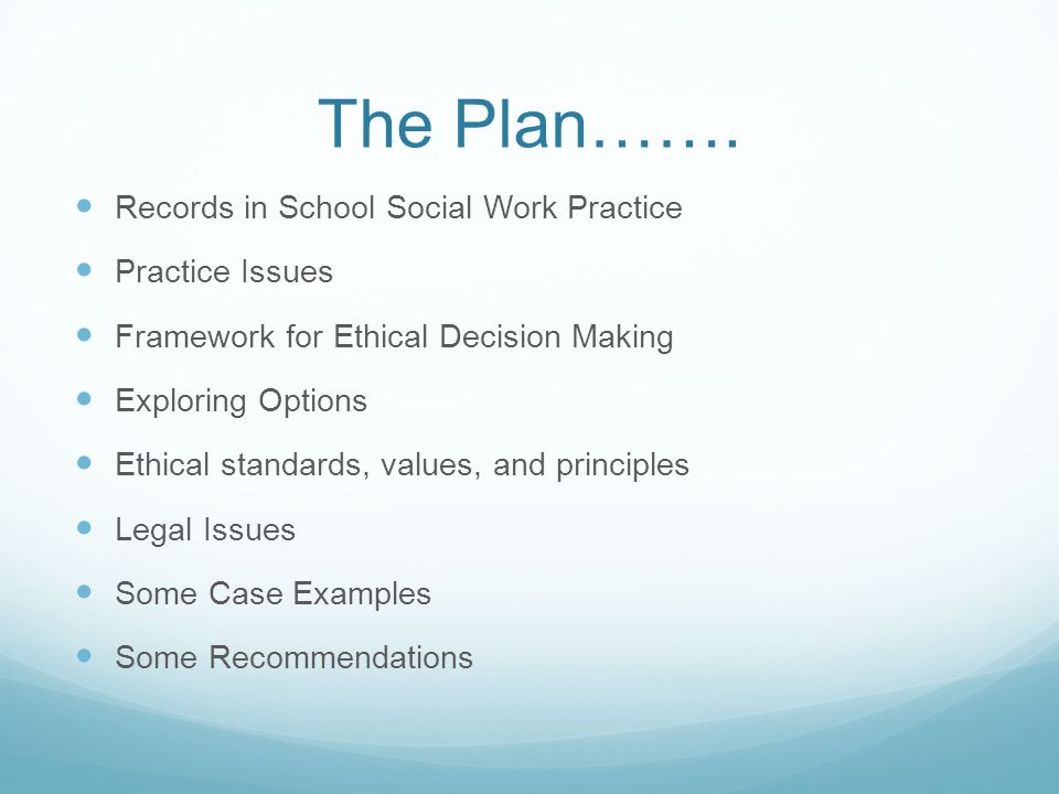 The Plan……. Records in School Social Work Practice Practice Issues