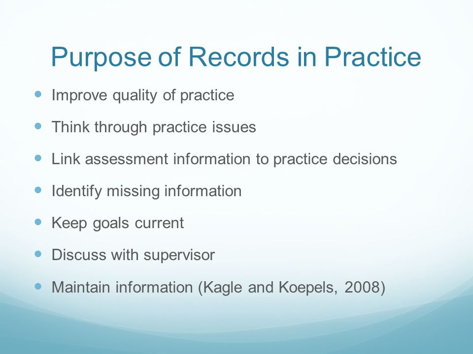Purpose of Records in Practice
