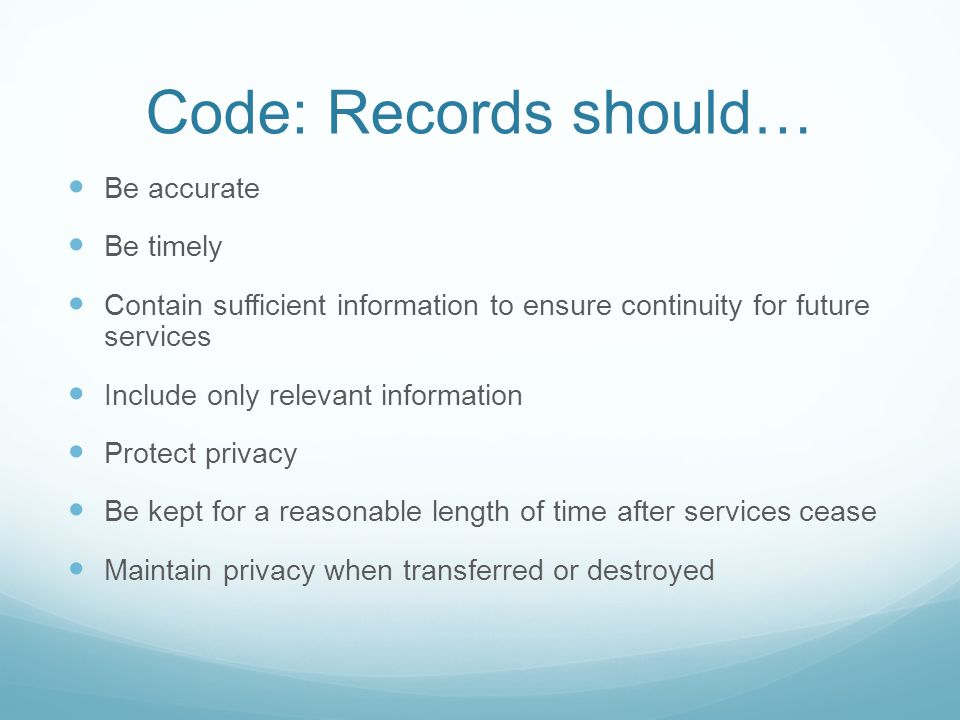 Code: Records should… Be accurate Be timely