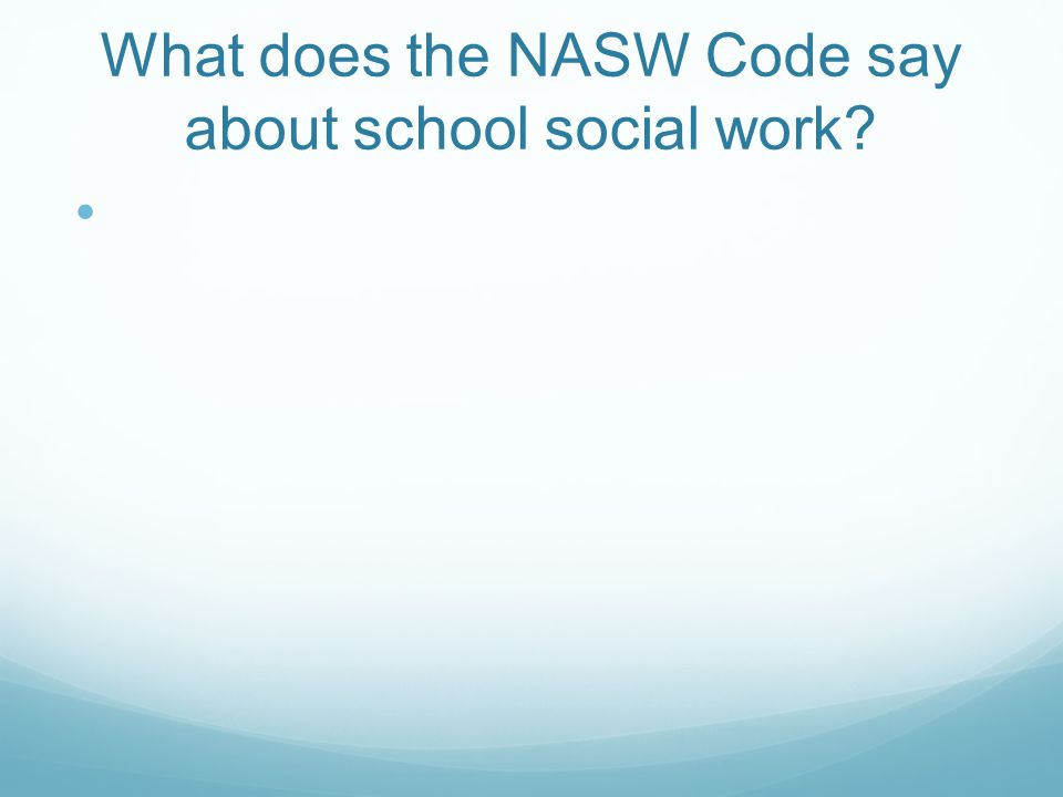 What does the NASW Code say about school social work