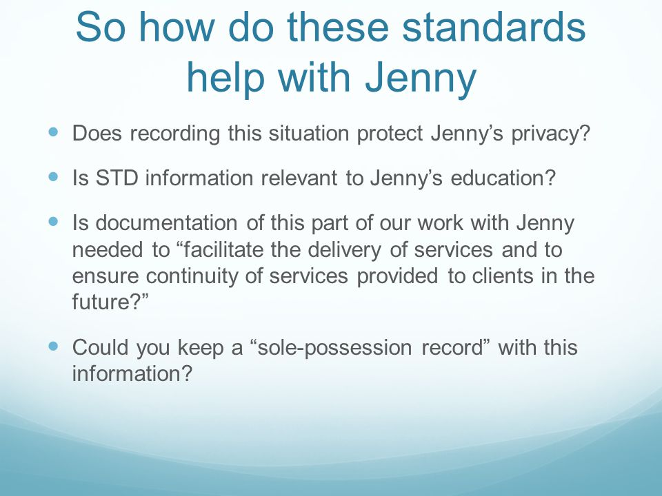 So how do these standards help with Jenny