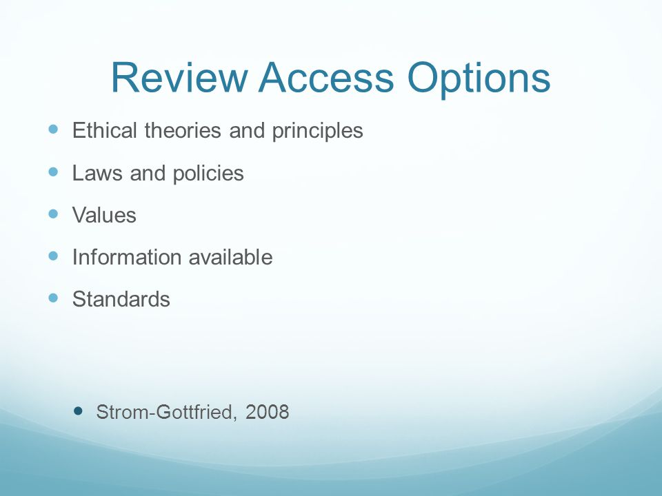 Review Access Options Ethical theories and principles