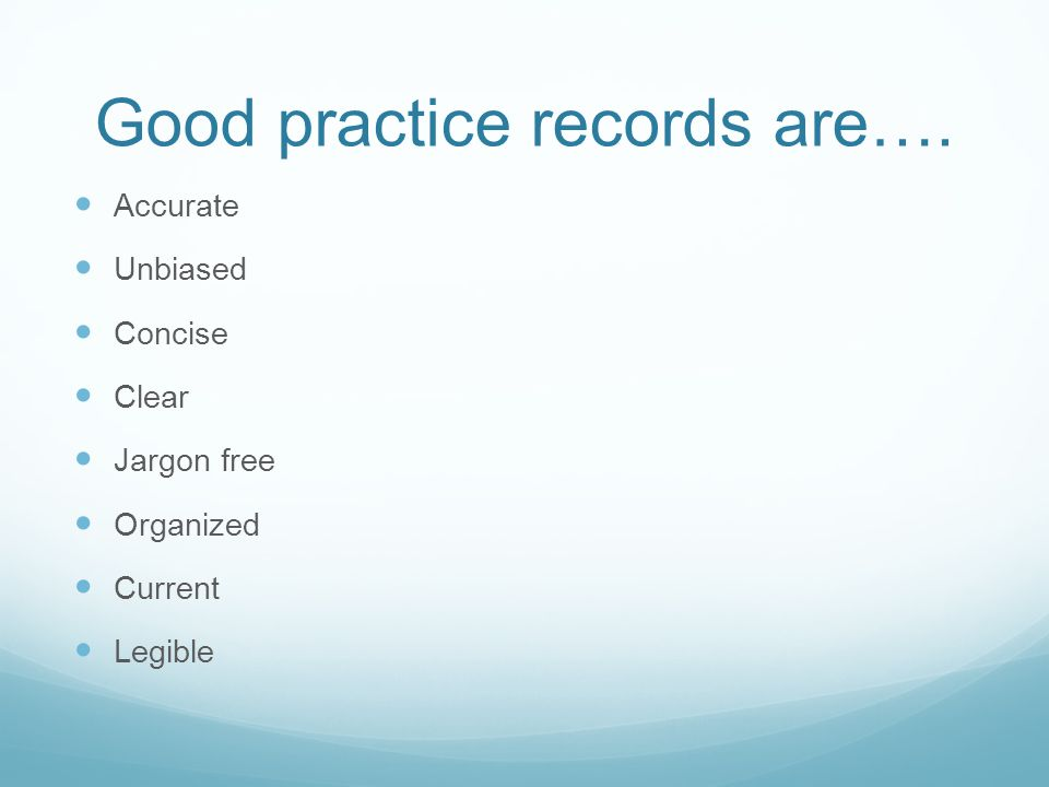 Good practice records are….