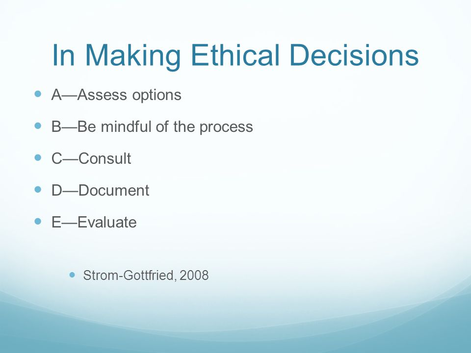 In Making Ethical Decisions
