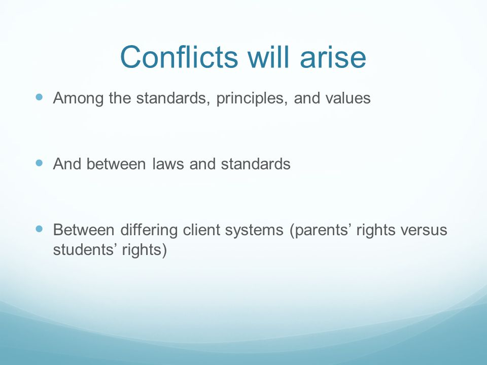 Conflicts will arise Among the standards, principles, and values