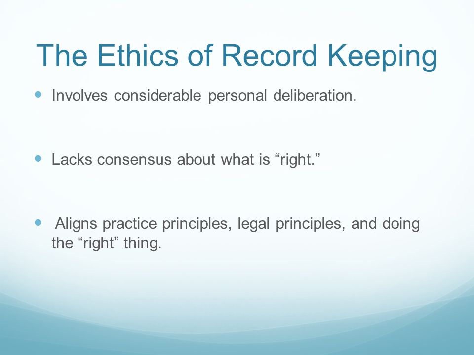 The Ethics of Record Keeping