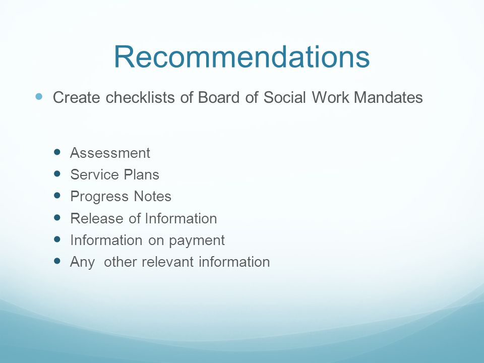 Recommendations Create checklists of Board of Social Work Mandates