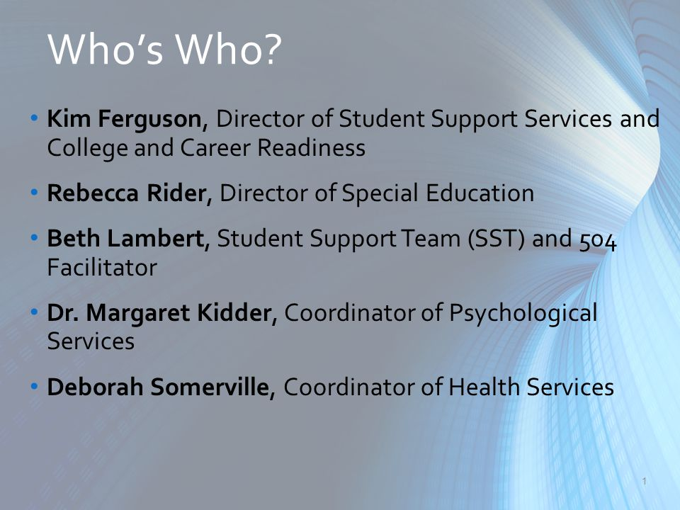 Who's Who Kim Ferguson, Director of Student Support Services and College and Career Readiness. Rebecca Rider, Director of Special Education.