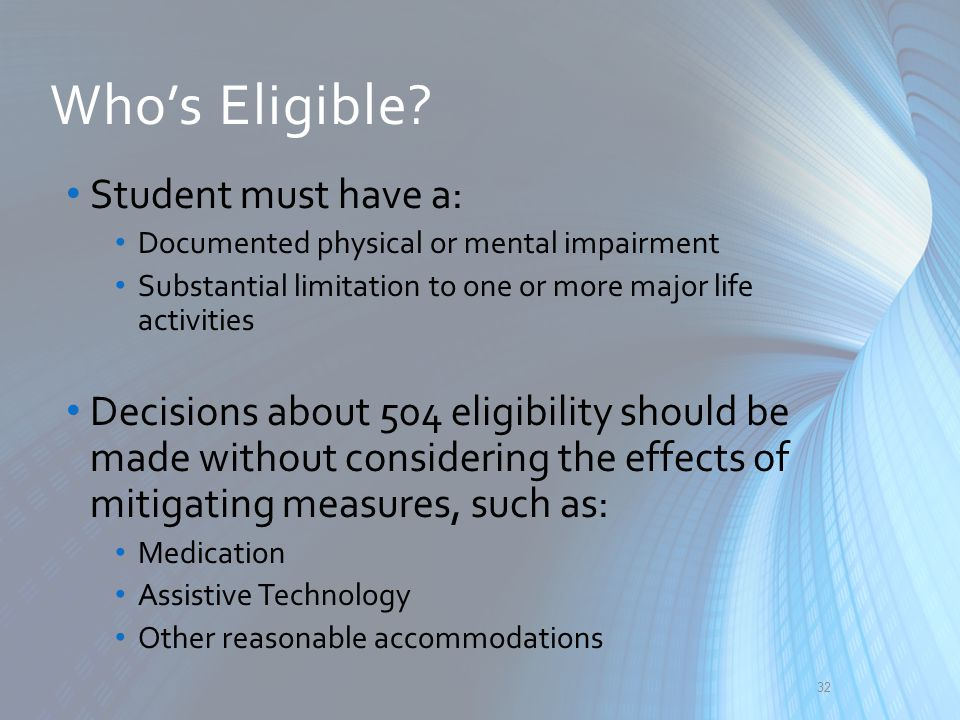 Who's Eligible Student must have a: