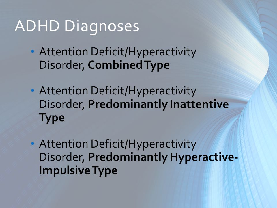 ADHD Diagnoses Attention Deficit/Hyperactivity Disorder, Combined Type