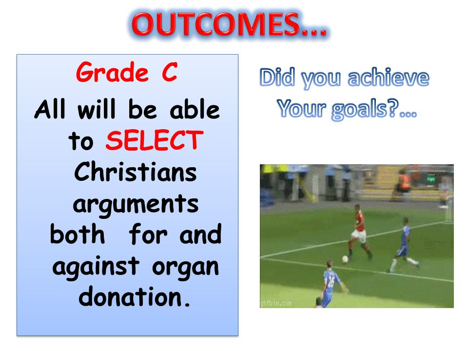 OUTCOMES... Grade C Did you achieve