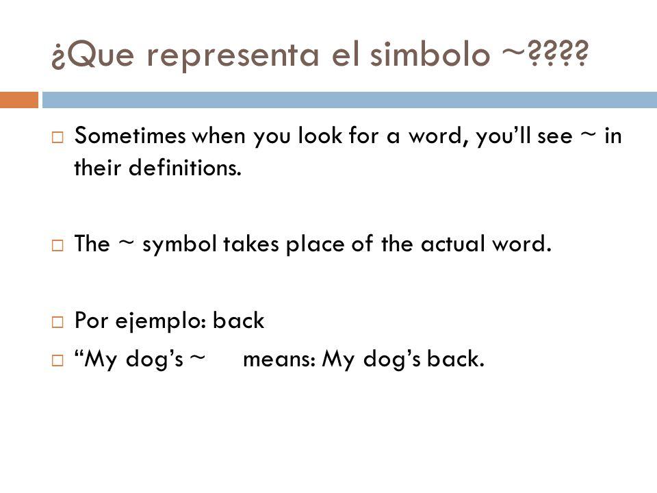 ¿Que representa el simbolo ~
