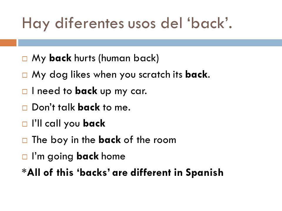 Hay diferentes usos del 'back'.