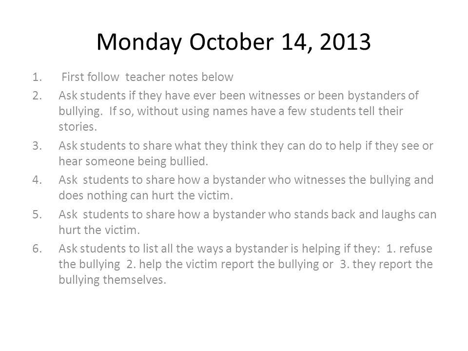 Monday October 14, 2013 First follow teacher notes below