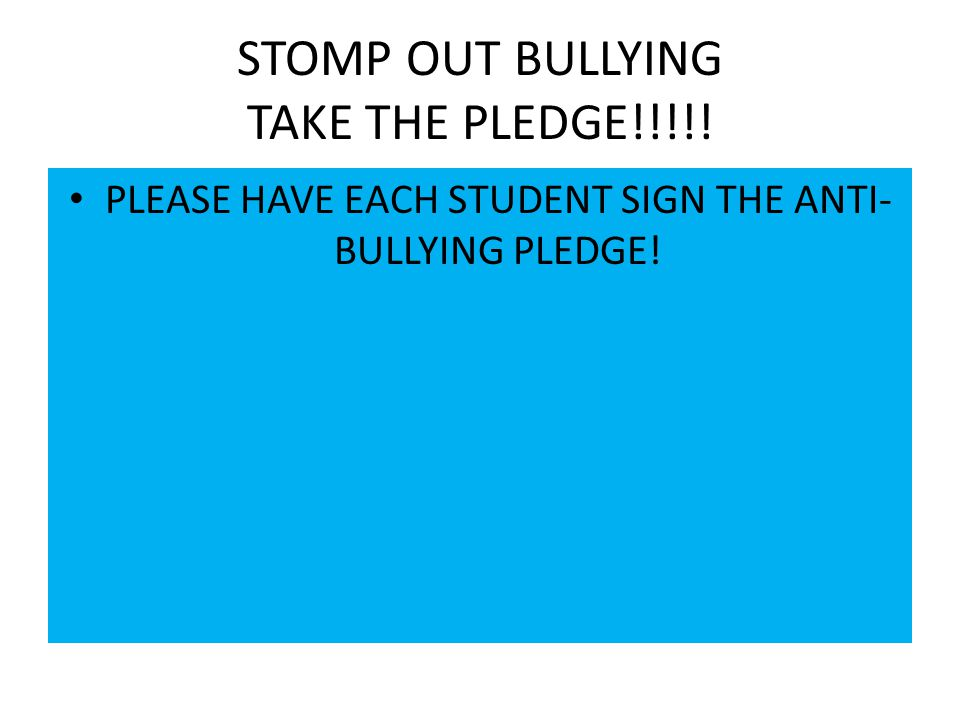 STOMP OUT BULLYING TAKE THE PLEDGE!!!!!
