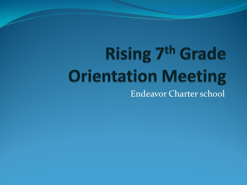 Rising 7th Grade Orientation Meeting