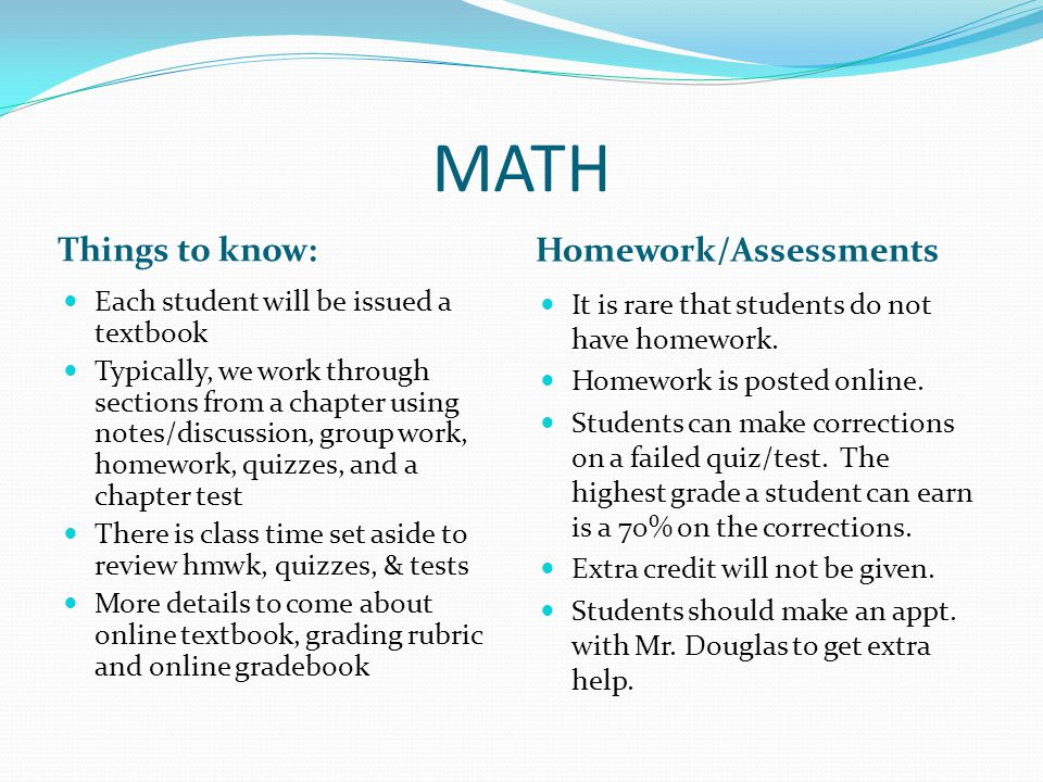 MATH Things to know: Homework/Assessments