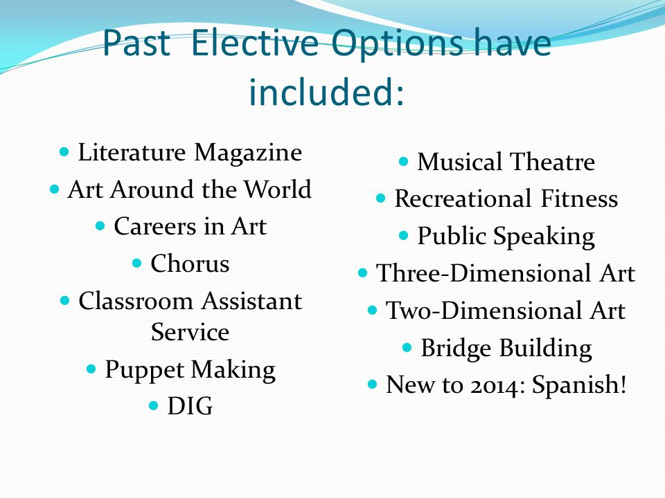 Past Elective Options have included: