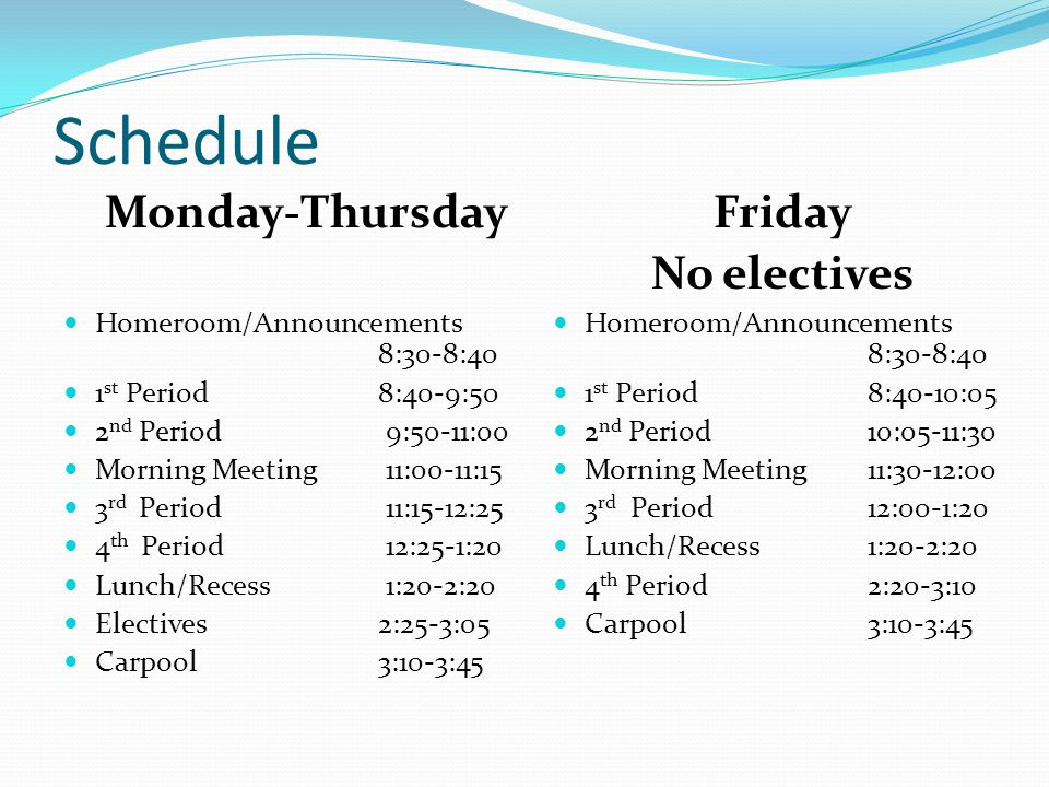 Schedule Monday-Thursday Friday No electives