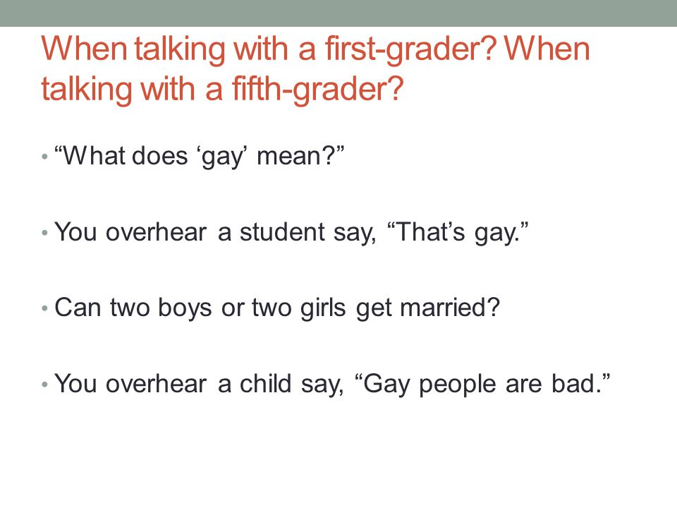 When talking with a first-grader When talking with a fifth-grader