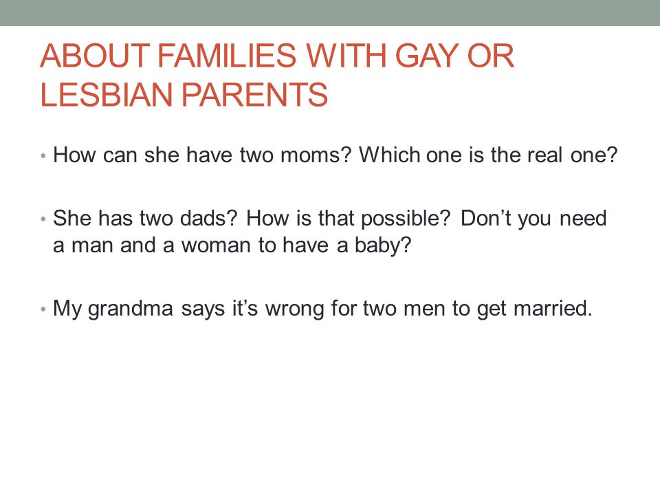 ABOUT FAMILIES WITH GAY OR LESBIAN PARENTS