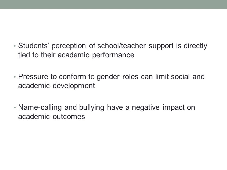 Students' perception of school/teacher support is directly tied to their academic performance
