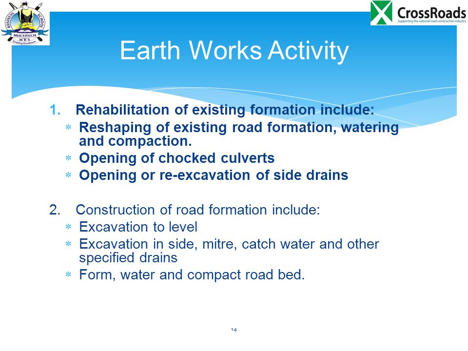 Earth Works Activity Rehabilitation of existing formation include: