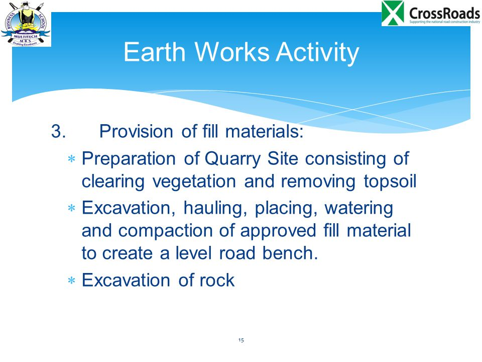 Earth Works Activity 3. Provision of fill materials: