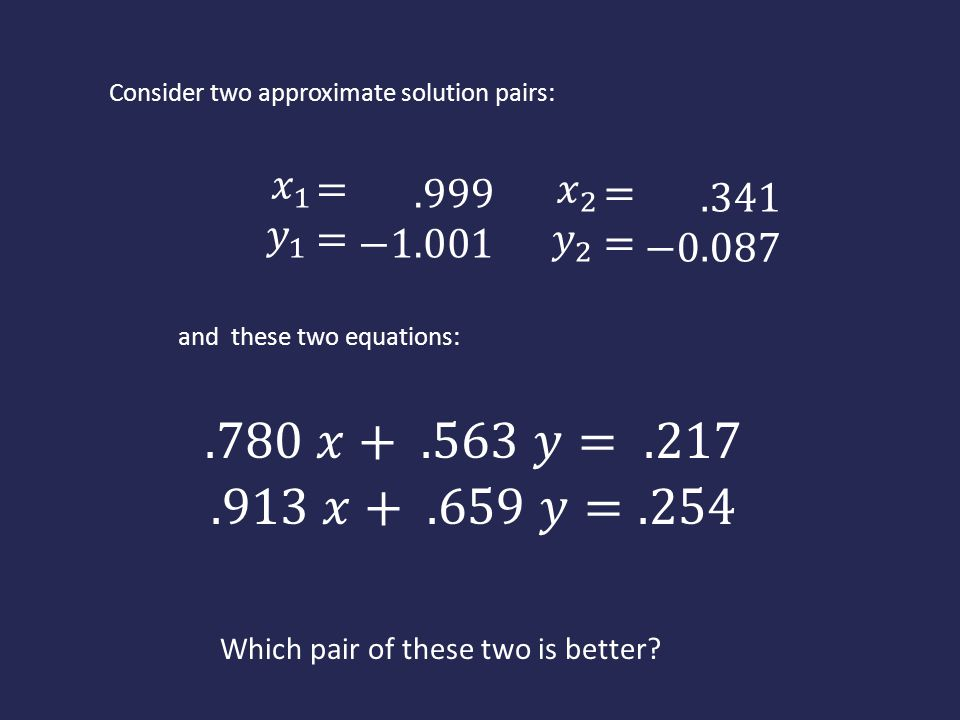 Consider two approximate solution pairs:
