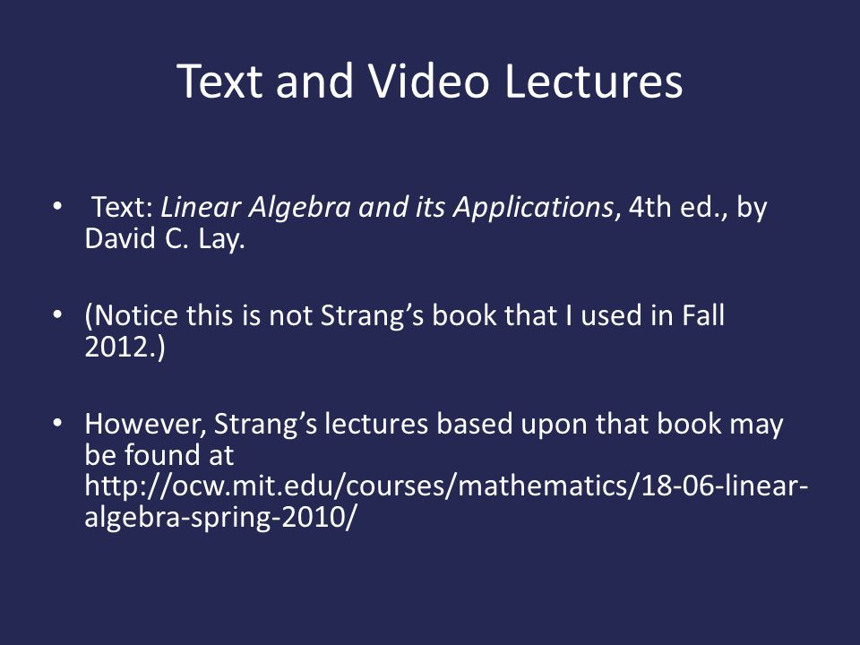 Text and Video Lectures