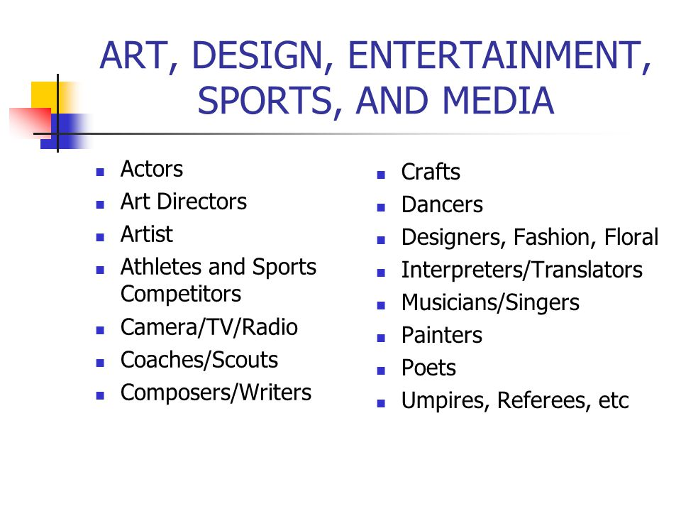 ART, DESIGN, ENTERTAINMENT, SPORTS, AND MEDIA