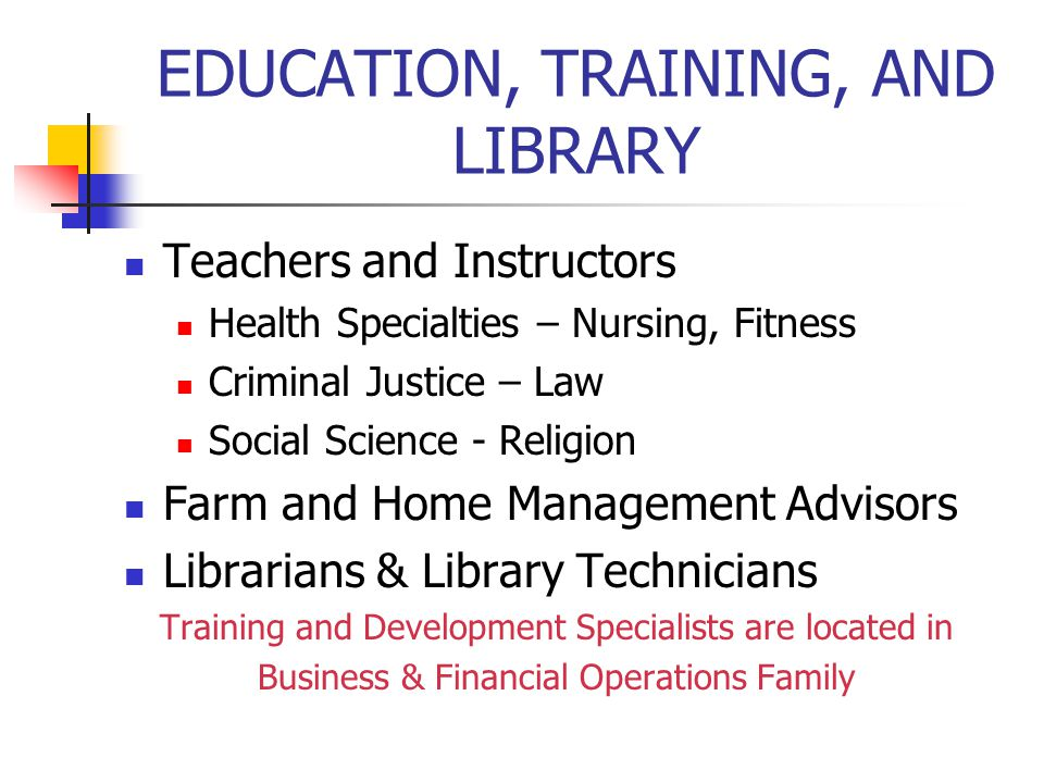 EDUCATION, TRAINING, AND LIBRARY