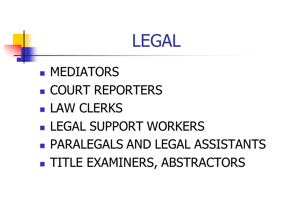 LEGAL MEDIATORS COURT REPORTERS LAW CLERKS LEGAL SUPPORT WORKERS