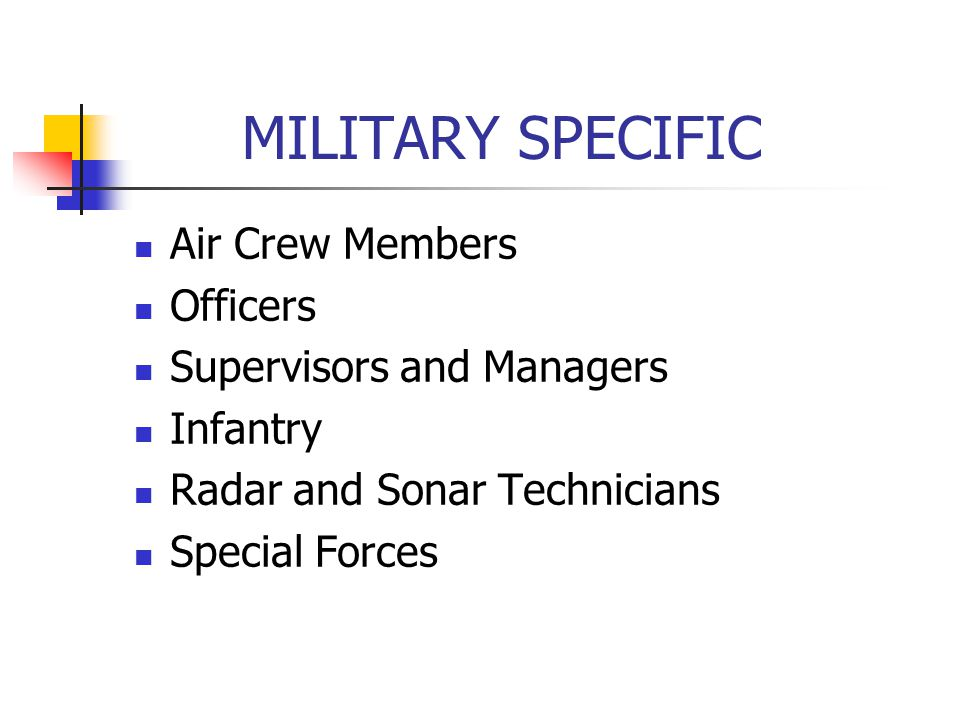 MILITARY SPECIFIC Air Crew Members Officers Supervisors and Managers