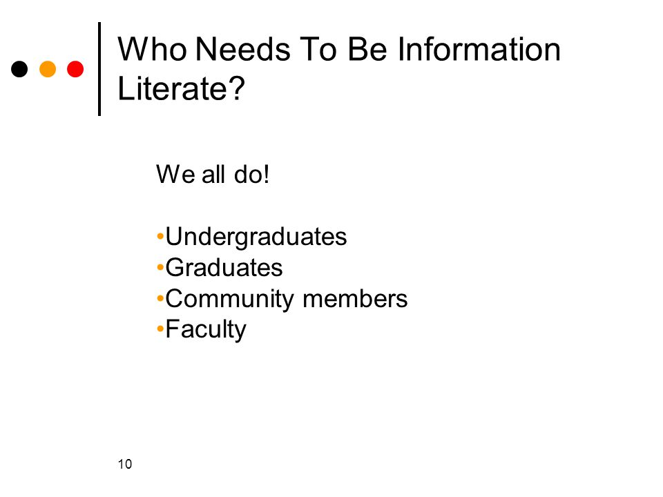 Who Needs To Be Information Literate